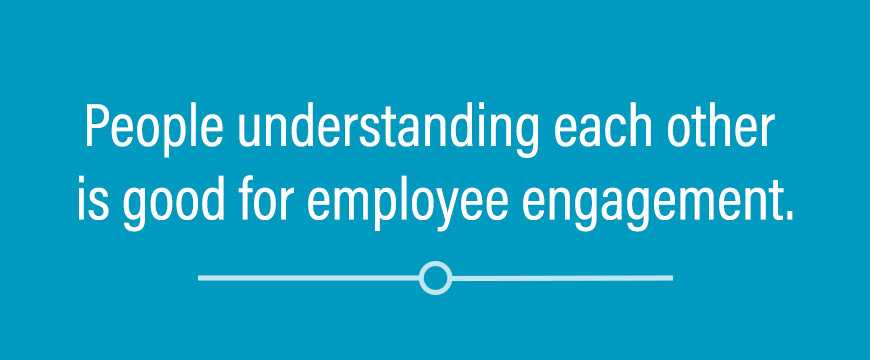 People understanding each other is good for employee engagement