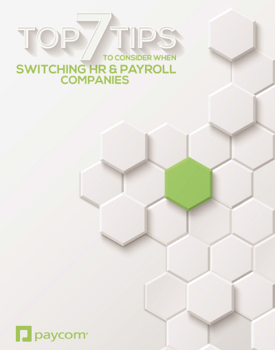 Top 7 Tips to Consider When Switching HR and Payroll Companies.